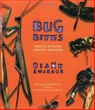 Bug Bites, Diane Swanson, 1552851699