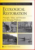 Ecological Restoration : Principles, Values, and Structure of an Emerging Profession, Clewell, Andre F. and Aronson, James, 1597261696