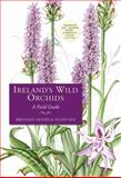 Ireland's Wild Orchids, Brendan Sayers and Susan Sex, 1848891695