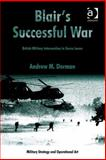 Blair's Successful War : British Military Intervention in Sierra Leone, Dorman, Andrew, 0754691691