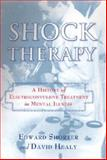 Shock Therapy, Edward Shorter and David Healy, 0813541697