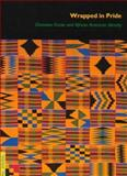Wrapped in Pride : Ghanaian Kente and African American Identity, Ross, Doran H., 0930741692