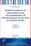 Medical Treatment of Intoxications and Decontamination of Chemical Agents in the Area of Terrorist Attack, , 1402041691