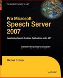 Pro Microsoft Speech Server 2007 : Developing Speech Enabled Applications With . NET, Dunn, Andrew, 1430211695