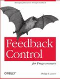 Feedback Control for Computer Systems, Janert, Philipp K., 1449361692