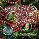 Once upon a Storytime at Christmas - 1, Audrey Lee, 1466331690