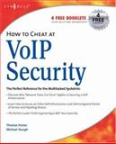 How to Cheat at VoIP Security, Porter, Thomas and Gough, Michael, 1597491691