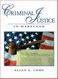 Criminal Justice in Maryland, Cohn, Ellen, 013170169X