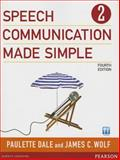 Speech Communication Made Simple, Paulette Dale, James C. Wolf, 0132861690