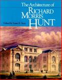 The Architecture of Richard Morris Hunt, , 0226771695