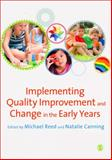 Implementing Quality Improvement and Change in the Early Years, , 0857021699