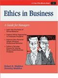 Ethics in Business : A Guide for Managers, Robert Maddux, 0931961696