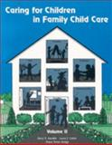 Caring for Children in Family Child Care Vol 2, Koralek, Derry G. and Colker, Laura J., 1418041696