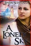 A Lonely Sky, Linda Schmalz, 1466491698
