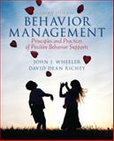 Behavior Management : Principles and Practices of Positive Behavior Supports, Wheeler, John J. and Richey, David Dean, 0132851695