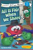All Is Fair When We Share / Veggietales / I Can Read!, Karen Poth, 0310741696