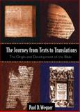 The Journey from Texts to Translations : The Origin and Development of the Bible, Wegner, Paul D., 0801021693