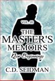 The Master's Memoirs Vol. Iii, C. D. Seidman, 1462661696