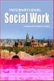 International Social Work : Canadian Perspectives, Gayle Gilchrist James, 1550771698
