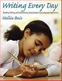 Writing Every Day : Reading, Writing, and Conferencing Using Student-Led Language Experiences, Buis, Kellie, 1551381699