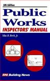 Public Works Inspectors Manual, Birch, Silas B., Jr., 1557011699