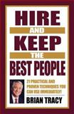 Hire and Keep the Best People, Brian S. Tracy, 1576751694
