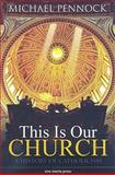 This Is Our Church : A History of Catholicism, Pennock, Michael, 1594711690