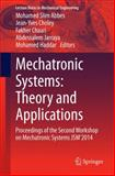 Mechatronic Systems: Theory and Applications : Proceedings of the Second Workshop on Mechatronic Systems JSM'2014, , 3319071696