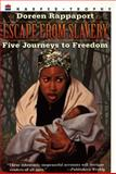 Escape from Slavery, Doreen Rappaport, 0064461696
