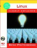 Linux Clearly Explained, Pfaffenberger, Bryan, 0125531699
