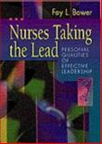 Nurses Taking the Lead : Personal Qualities of Effective Leadership, Bower, Fay L., 0721681697