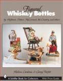 Figural Whiskey Bottles, Melissa Cardona and Ginny Parfitt, 0764321692