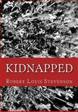 Kidnapped by Robert Louis Stevenson, Robert Louis Stevenson, 1492281697
