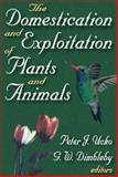 The Domestication and Exploitation of Plants and Animals, , 0202361691