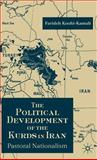 The Political Development of the Kurds in Iran : Pastoral Nationalism, Koohi-Kamali, Farideh, 0333731697