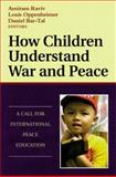 How Children Understand War and Peace 9780787941697