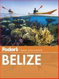 Fodor's Belize, Fodor's, 080414169X