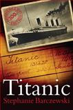 Titanic : A Night Remembered, Barczewski, Stephanie, 1441161694