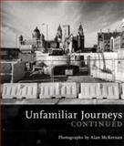 Unfamiliar Journeys Continued, McKernan, Alan and Whitfield, Matthew, 1846311691