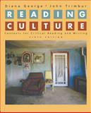 Reading Culture : Contexts for Critical Reading and Writing, George, Diana and Trimbur, John, 0321391691