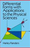 Differential Forms with Applications to the Physical Sciences, Flanders, Harley, 0486661695