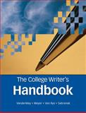 The College Writer's Handbook, VanderMey, Randall and Meyer, Verne, 0618491694