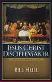 Jesus Christ, Disciplemaker, Hull, Bill, 0801091691