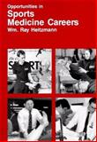 Opportunities in Sports Medicine Careers, Wm. Ray, Heitzmann and McGraw-Hill Staff, 0844281697