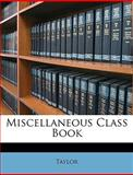 Miscellaneous Class Book, Anthony Ed. Taylor and Taylor, 1147121699