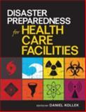 Disaster Preparedness for Health Care Facilities, Kollek, 160795169X