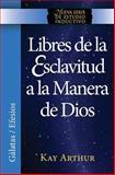 Libres de la Esclavitud a la Manera de Dios / Free from Bondage God's Way, Kay Arthur, 1621191699
