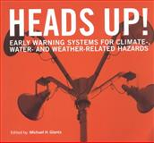 Heads Up! : Early Warning Systems for Climate-, Water- and Weather-Related Hazards, United Nations, 928081169X