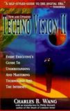 Technovision II : Every Executive's Guide to Understanding and Mastering Technology and the Internet, Wang, Charles B., 0070681694