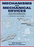 Mechanisms and Mechanical Devices Sourcebook, Sclater, Neil and Chironis, Nicholas P., 0071361693